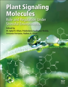 Plant Signaling Molecules : Role and Regulation under Stressful Environments, Paperback / softback Book