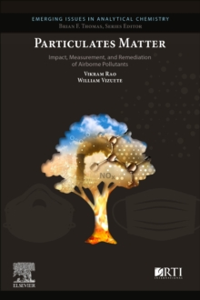 Particulates Matter : Impact, Measurement, and Remediation of Airborne Particulates, Paperback / softback Book
