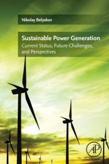 Sustainable Power Generation : Current Status, Future Challenges, and Perspectives, Paperback / softback Book