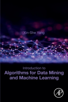 Introduction to Algorithms for Data Mining and Machine Learning, Paperback / softback Book