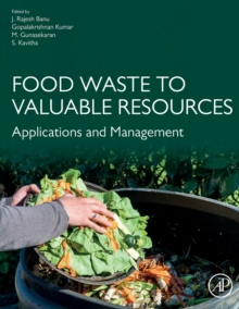 Food Waste to Valuable Resources : Applications and Management, Paperback / softback Book