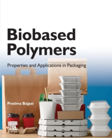 Biobased Polymers : Properties and Applications in Packaging, Paperback / softback Book