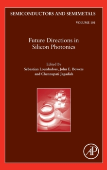 Future Directions in Silicon Photonics : Volume 101, Hardback Book