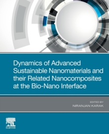Dynamics of Advanced Sustainable Nanomaterials and Their Related Nanocomposites at the Bio-Nano Interface, Paperback / softback Book