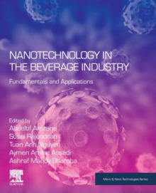 Nanotechnology in the Beverage Industry : Fundamentals and Applications, Paperback / softback Book