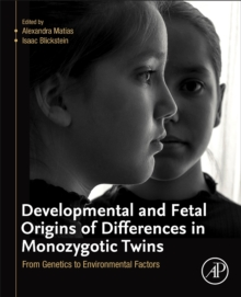 Developmental and Fetal Origins of Differences in Monozygotic Twins : From Genetics to Environmental Factors, Paperback / softback Book