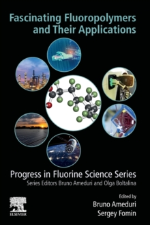 Fascinating Fluoropolymers and Their Applications, Paperback / softback Book