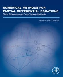 Numerical Methods for Partial Differential Equations : Finite Difference and Finite Volume Methods, Paperback Book