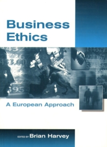 BUSINESS ETHICS: EUROPEAN APPROACH, Paperback Book