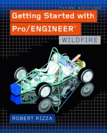 Getting Started with Pro/ENGINEER : Wildfire, Paperback / softback Book