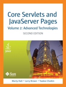 Core Servlets and JavaServer Pages, Volume 2 : Advanced Technologies, Paperback / softback Book