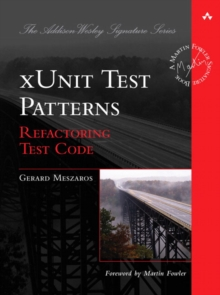xUnit Test Patterns : Refactoring Test Code, Hardback Book