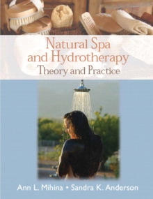 Natural Spa and Hydrotherapy : Theory and Practice, Paperback / softback Book