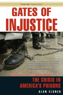 Gates of Injustice : The Crisis in America's Prisons, Paperback / softback Book