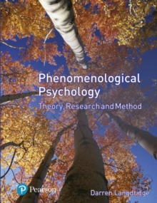 Phenomenological Psychology: Theory, Research and Method, Paperback / softback Book