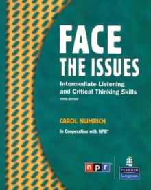 Face the Issues: Intermediate Listening and Critical Thinking Skills, Paperback Book