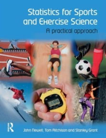 Statistics for Sports and Exercise Science : A Practical Approach, Paperback Book