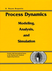 Process Dynamics : Modeling, Analysis and Simulation, Paperback / softback Book