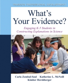 What's Your Evidence? : Engaging K-5 Children in Constructing Explanations in Science, Mixed media product Book
