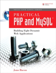 Practical PHP and MySQL : Building Eight Dynamic Web Applications, Mixed media product Book