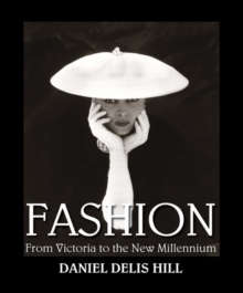 Fashion from Victoria to the New Millennium, Hardback Book
