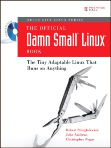 The Official Damn Small Linux Book : The Tiny Adaptable Linux That Runs on Anything, Mixed media product Book