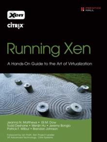 Running Xen : A Hands-On Guide to the Art of Virtualization, Paperback / softback Book