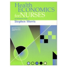 Health Economics for Nurses : Intro Guide, Paperback Book