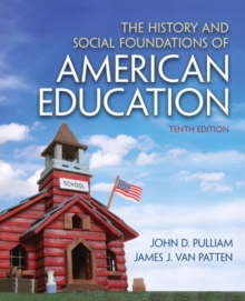 The History and Social Foundations of American Education, Paperback Book