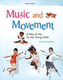 Music and Movement : A Way of Life for the Young Child, Paperback / softback Book