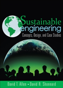 Sustainable Engineering : Concepts, Design and Case Studies, Paperback Book