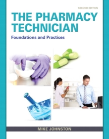 The Pharmacy Technician : Foundations and Practice, Paperback / softback Book