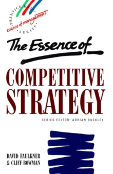 The Essence of Competitive Strategy, Paperback Book