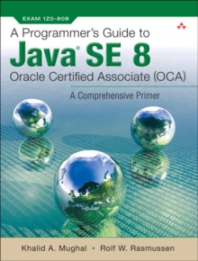 A Programmer's Guide to Java SE 8 Oracle Certified Associate (OCA), Paperback / softback Book