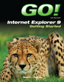 Go! With Internet Explorer 9 Getting Started, Paperback Book
