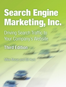 Search Engine Marketing, Inc. : Driving Search Traffic to Your Company's Web Site, Paperback Book