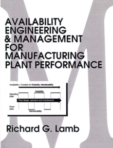Availability Engineering and Management for Manufacturing Plant Performance, Paperback / softback Book