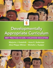 Developmentally Appropriate Curriculum : Best Practices in Early Childhood Education, Paperback / softback Book