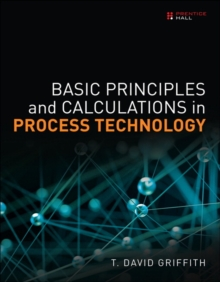 Basic Principles and Calculations in Process Technology, Hardback Book