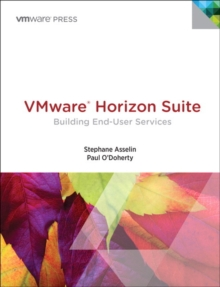 VMware Horizon Suite : Building End-User Services, Paperback / softback Book