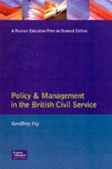 Policy & Management British Civil Servic, Paperback / softback Book