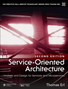 Service-Oriented Architecture : Analysis and Design for Services and Microservices, Paperback / softback Book