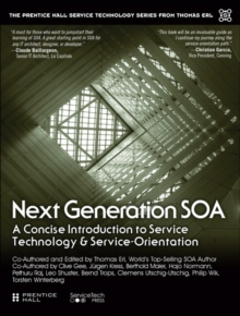 Next Generation SOA : A Concise Introduction to Service Technology & Service-Orientation, Paperback / softback Book