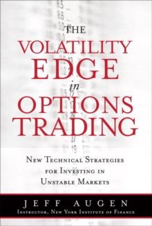 The Volatility Edge in Options Trading : New Technical Strategies for Investing in Unstable Markets (paperback), Paperback / softback Book