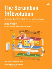 The ScrumBan [R]Evolution : Getting the Most Out of Agile, Scrum, and Lean Kanban, Paperback Book