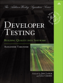 Developer Testing : Building Quality into Software, Paperback / softback Book