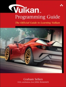 Vulkan Programming Guide : The Official Guide to Learning Vulkan, Paperback Book