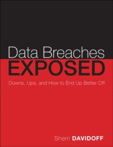 Data Breaches Exposed : Crisis and Opportunity, Paperback / softback Book