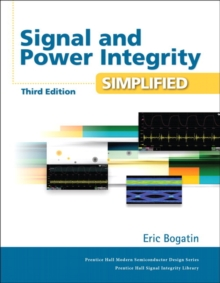 Signal and Power Integrity - Simplified, Hardback Book