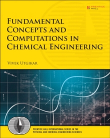 Fundamental Concepts and Computations in Chemical Engineering, Paperback / softback Book